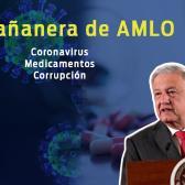 Coronavirus, medicamentos, corrupción, esto y más en conferencia de AMLO