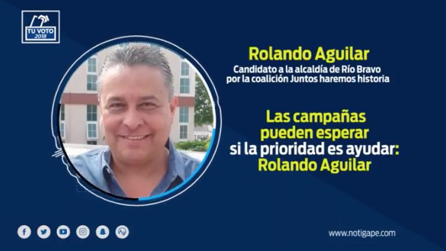 Las campañas pueden esperar si la prioridad es ayudar: Rolando Aguilar