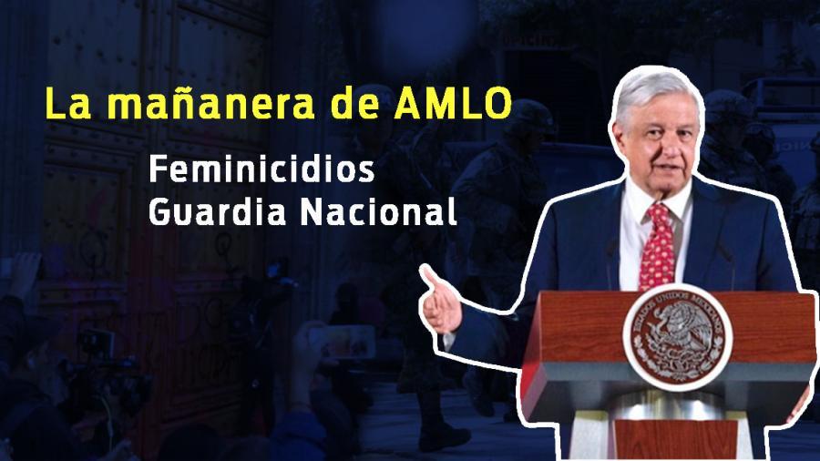 Protestas feministas, Guardía Nacional, esto y más en conferencia matutina de Amlo