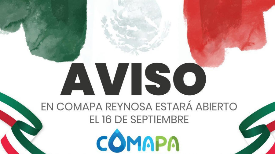 Ofrecerá COMAPA Reynosa servicio el 16 de septiembre