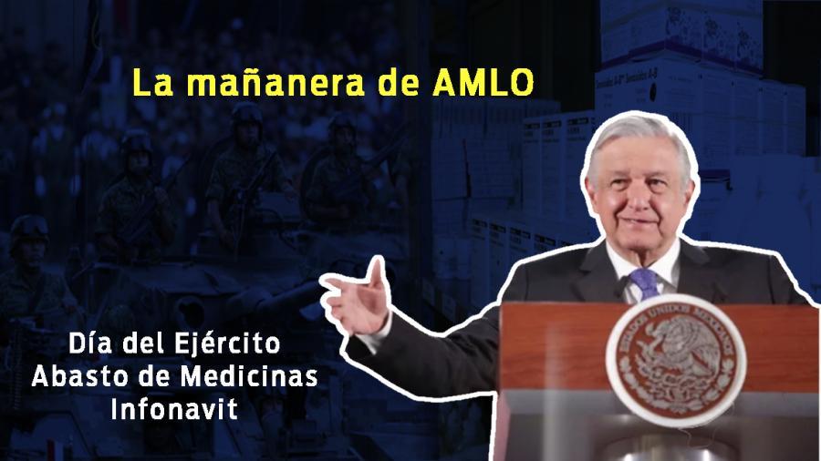 Ejército Mexicano, abasto de medicinas, esto y más en conferencia matutina de Amlo