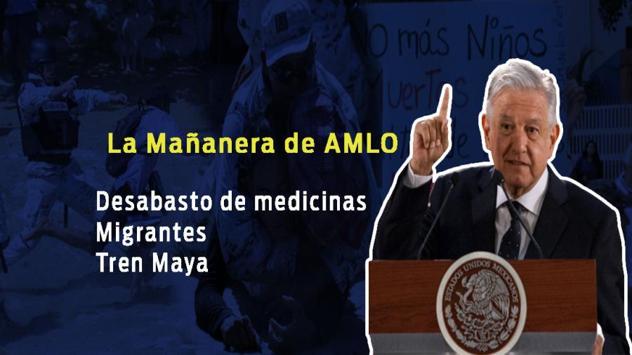 Desabasto de medicinas, Tren Maya, esto y más en conferencia matutina de Amlo